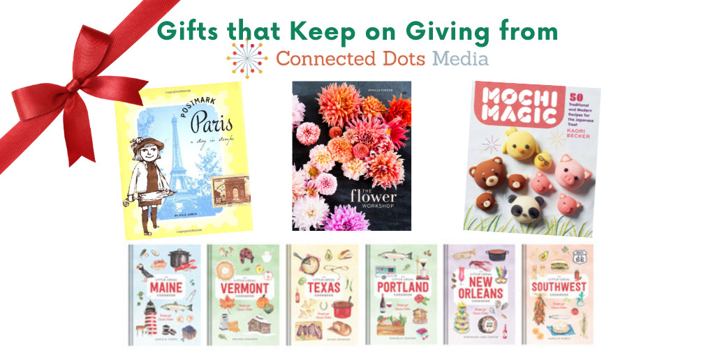 Gifts that Keep Giving from Leslie Jonath of Connected Dots Media