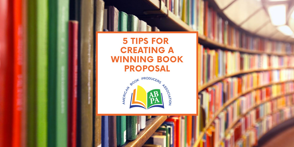 5 Tips for Creating a Winning Book Proposal