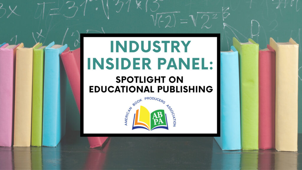ABPA Industry Insider Panel: Spotlight on Educational Publishing
