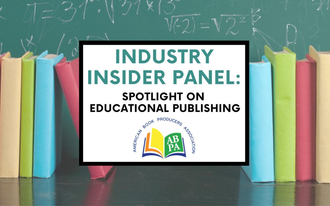 ABPA Industry Insider Panel: Spotlight on Educational Publishing