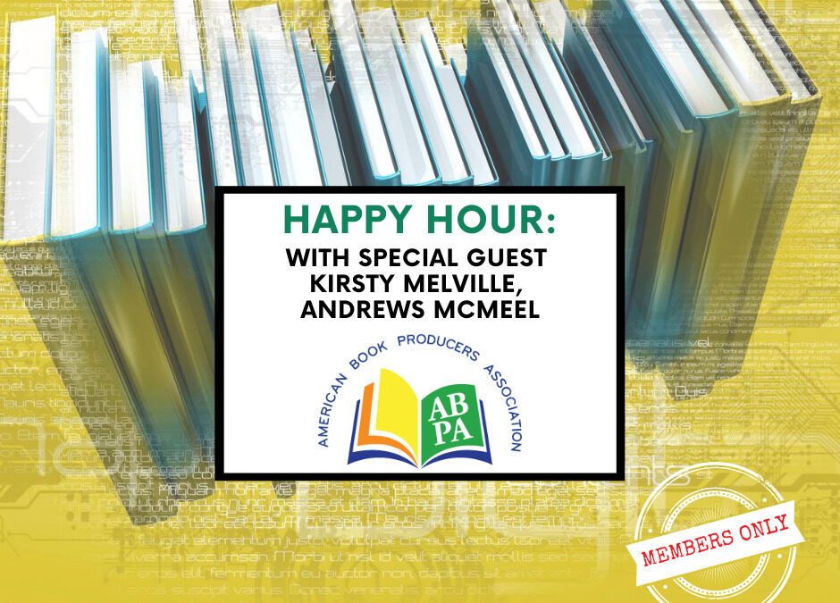 ABPA Happy Hour (Members Only): Special Guest Kirsty Melville, Andrews McMeel