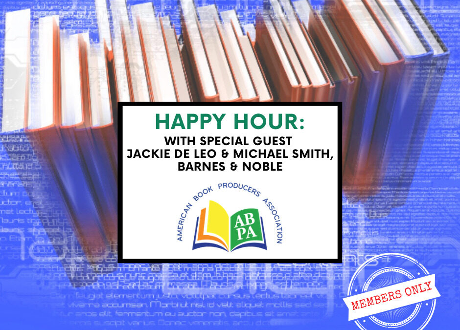 ABPA Happy Hour (Members Only): Special Guests Jackie De Leo & Michael Smith, Barnes & Noble