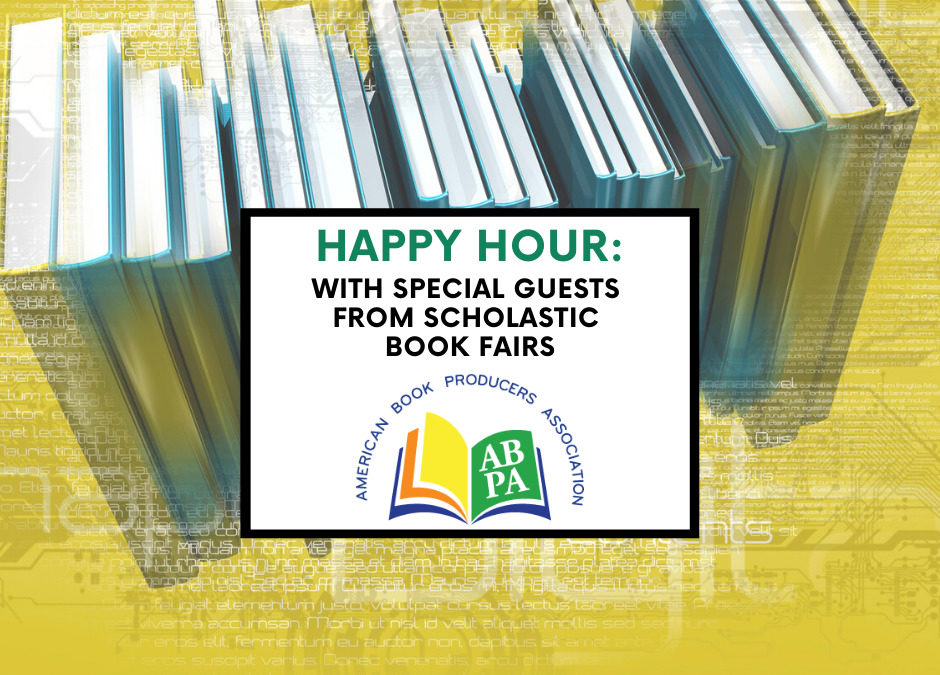 ABPA Happy Hour (Members Only): Special Guests Sasha Quinton & Eric Compton, Scholastic Book Fairs